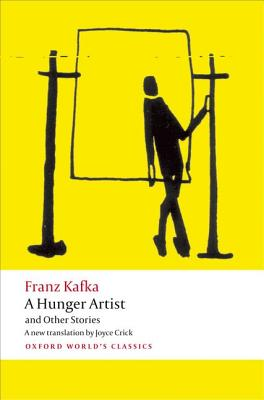 A Hunger Artist and Other Stories By Kafka, Franz/ Crick, Joyce (TRN)/ Robertson, Ritchie (INT)