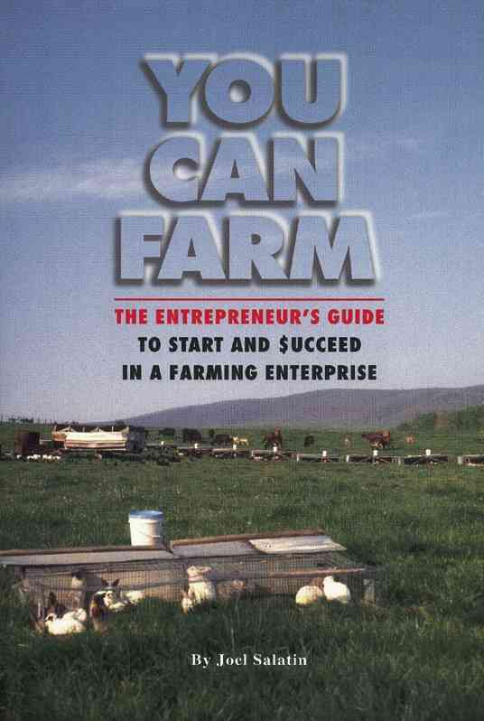 You Can Farm By Salatin, Joel F.